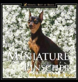The Miniature Pinscher: Reigning King of Dogs (Hardcover)