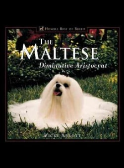 The Maltese: Diminutive Aristocrat (Hardcover)