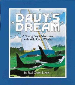 Davy's Dream: A Young Boy's Adventure With Wild Orca Whales (Paperback)