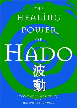 The Healing Power Of Hado (Paperback)