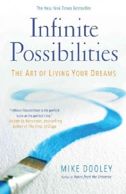Infinite Possibilities: The Art of Living Your Dreams (Paperback)