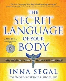 The Secret Language of Your Body: The Essential Guide to Health and Wellness (Paperback)