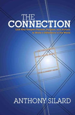 The Connection: Link Your Deepest Passion, Purpose, and Actions to Make a Difference in the World (Paperback)