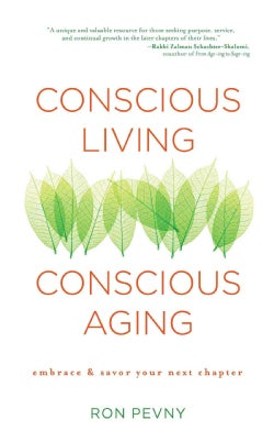 Conscious Living, Conscious Aging: Embrace & Savor Your Next Chapter (Paperback)