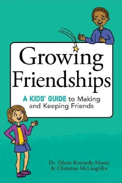 Growing Friendships: A Kids' Guide to Making and Keeping Friends (Paperback)