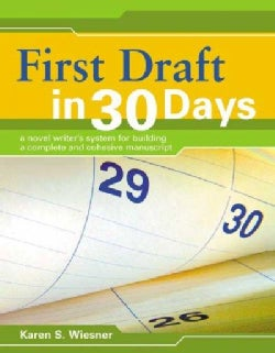 First Draft In 30 Days: A Novel Writer's System for Building a Complete and Cohesive Manuscript (Paperback)