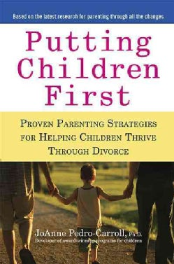 Putting Children First: Proven Parenting Strategies for Helping Children Thrive Through Divorce (Paperback)