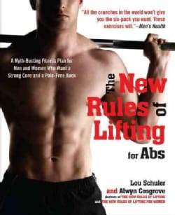 The New Rules of Lifting for Abs: A Myth-Busting Fitness Plan for Men and Women Who Want a Strong Core and a Pain... (Paperback)