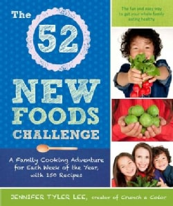 The 52 New Foods Challenge: A Family Cooking Adventure for Each Week of the Year, With 150 Recipes (Paperback)