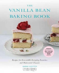 The Vanilla Bean Baking Book: Recipes for Irresistible Everyday Favorites and Reinvented Classics (Paperback)