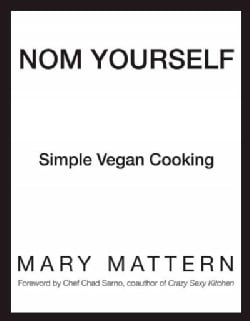 Nom Yourself: Simple Vegan Cooking (Paperback)
