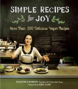 Simple Recipes for Joy: More Than 200 Delicious Vegan Recipes (Paperback)