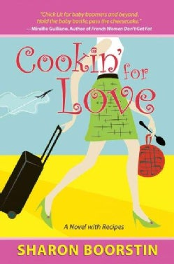 Cookin' for Love: A Novel With Recipes (Paperback)