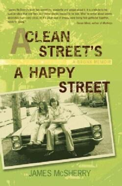A Clean Street's a Happy Street: A Bronx Memoir (Paperback)
