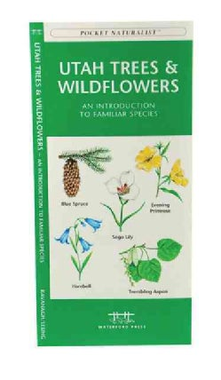 Utah Trees & Wildflowers: An Introduction To Familiar Species (Wallchart)