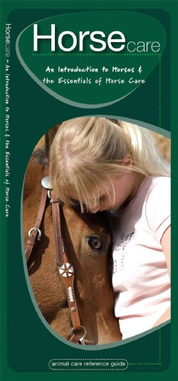 Horse Care: An Introduction to Horses & the Essentials of Horse Care (Pamphlet)