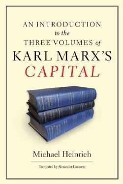 An Introduction to the Three Volumes of Karl Marx's Capital (Paperback)