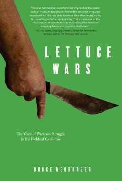 Lettuce Wars: Ten Years of Work and Struggle in the Fields of California (Paperback)