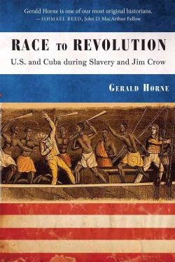 Race to Revolution: The United States and Cuba During Slavery and Jim Crow (Paperback)