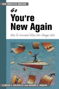 So You're New Again: How to Succeed in a New Job (Paperback)