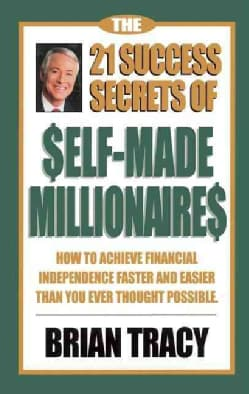 The 21 Success Secrets of Self-Made Millionaires: How to Achieve Financial Independence Faster and Easier Than Yo... (Hardcover)