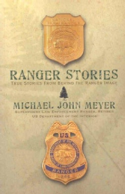 Ranger Stories: True Stories Behind the Ranger Image (Paperback)