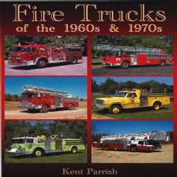Fire Trucks of the 1960s & 1970s: An Illustrated History (Paperback)