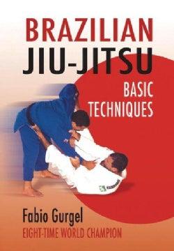 Brazilian Jiu-Jitsu: Basic Techniques (Paperback)