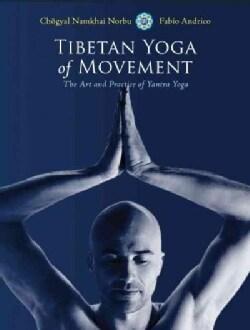 Tibetan Yoga of Movement: The Art and Practice of Yantra Yoga (Paperback)