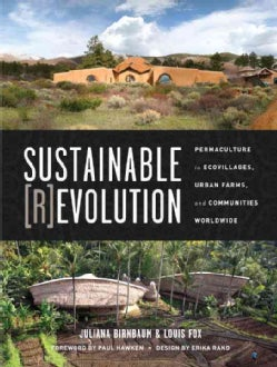 Sustainable Revolution: Permaculture in Ecovillages, Urban Farms, and Communities Worldwide (Paperback)