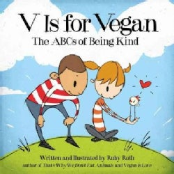 V Is for Vegan: The ABC's of Being Kind (Hardcover)