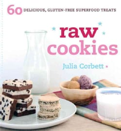 Raw Cookies: 60 Delicious, Gluten-Free Superfood Treats (Paperback)