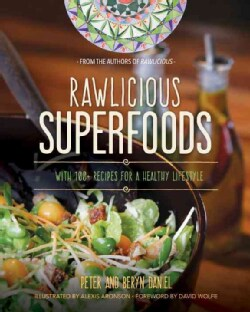 Rawlicious Superfoods: With 100+ Recipes for a Healthy Lifestyle (Paperback)
