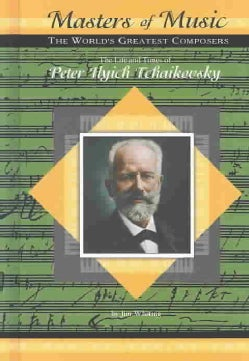 The Life and Times of Peter Ilyich Tchaikovsky (Hardcover)