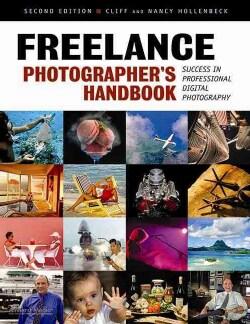 Freelance Photographer's Handbook: Success in Professional Digital Photography (Paperback)