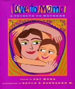 Love To Mama: A Tribute To Mothers (Paperback)