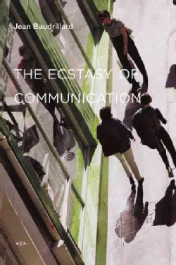 The Ecstasy of Communication (Paperback)