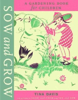 Sow and Grow: A Gardening Book for Children (Hardcover)