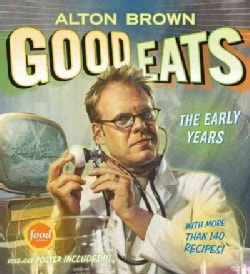 Good Eats: The Early Years (Hardcover)