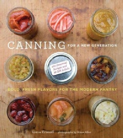Canning for a New Generation: Bold, Fresh Flavors for the Modern Pantry (Paperback)
