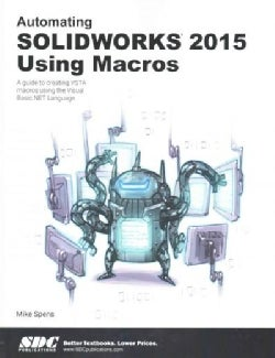 Automating Solidworks 2015 Using Macros (Paperback)