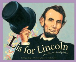L Is for Lincoln: An Illinois Alphabet (Hardcover)