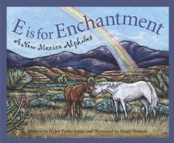 E Is for Enchantment: A New Mexico Alphabet (Hardcover)