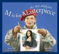 M Is for Masterpiece: An Art Alphabet (Hardcover)