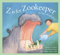 Z Is for Zookeeper: A Zoo Alphabet (Paperback)