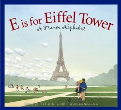 E is for Eiffel Tower: A France Alphabet (Hardcover)
