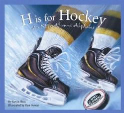 H Is for Hockey: An NHL Alumni Alphabet (Hardcover)