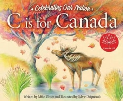 C Is for Canada: Celebrating Our Nation (Hardcover)