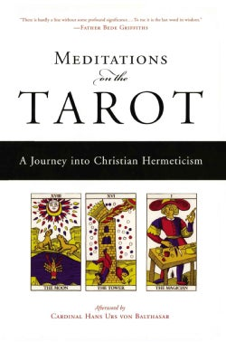 Meditations on the Tarot: A Journey into Christian Hermeticism (Paperback)
