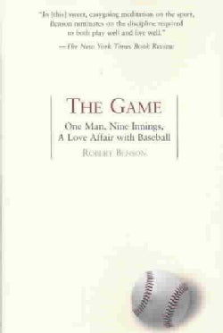 The Game: One Man, Nine Innings, A Love Affair with Baseball (Paperback)